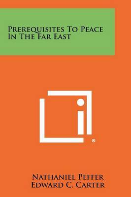 Prerequisites to Peace in the Far East