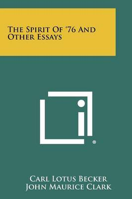 The Spirit of '76 and Other Essays