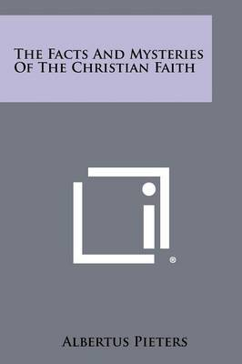 The Facts and Mysteries of the Christian Faith
