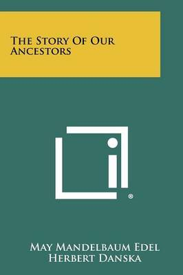 The Story of Our Ancestors