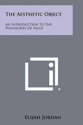 The Aesthetic Object: An Introduction to the Philosophy of Value