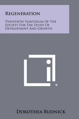 Regeneration: Twentieth Symposium of the Society for the Study of Development and Growth