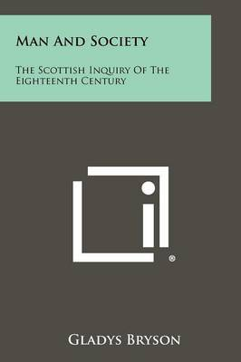 Man and Society: The Scottish Inquiry of the Eighteenth Century