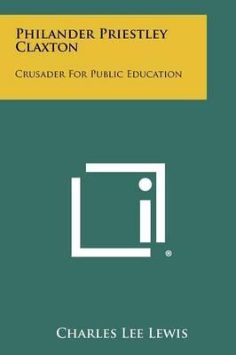 Philander Priestley Claxton: Crusader for Public Education