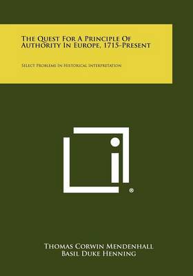 The Quest for a Principle of Authority in Europe, 1715-Present: Select Problems in Historical Interpretation