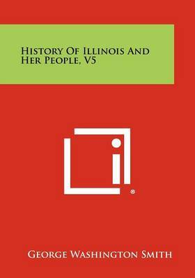 History of Illinois and Her People, V5