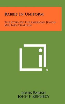 Rabbis in Uniform: The Story of the American Jewish Military Chaplain