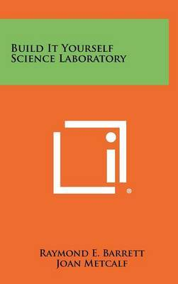 Build It Yourself Science Laboratory