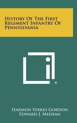 History of the First Regiment Infantry of Pennsylvania