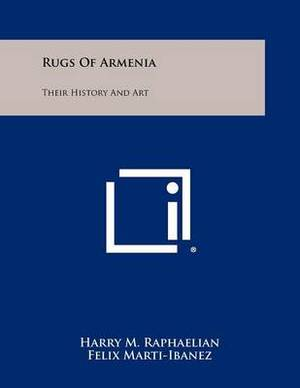 Rugs of Armenia: Their History and Art
