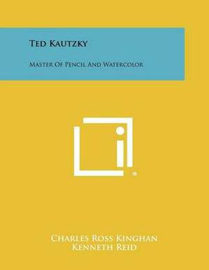 Ted Kautzky: Master of Pencil and Watercolor