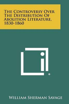 The Controversy Over the Distribution of Abolition Literature, 1830-1860