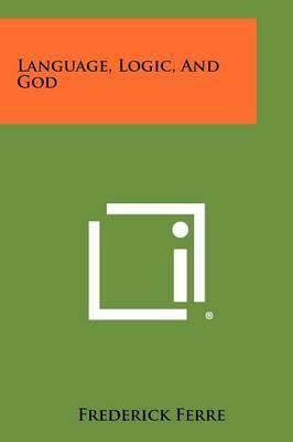 Language, Logic, and God
