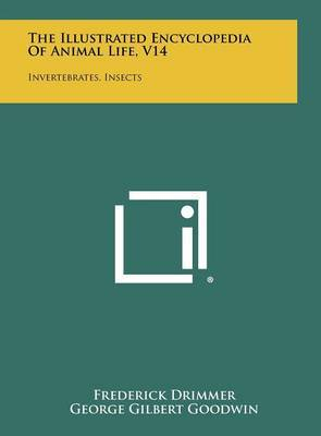 The Illustrated Encyclopedia of Animal Life, V14: Invertebrates, Insects