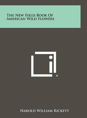 The New Field Book of American Wild Flowers