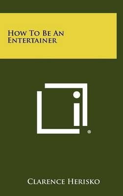 How to Be an Entertainer