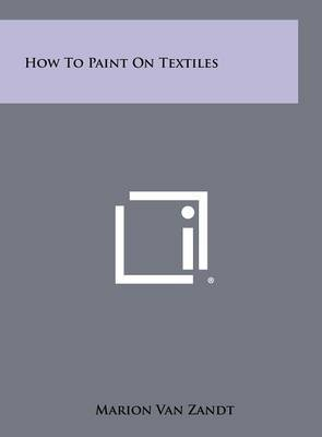 How to Paint on Textiles