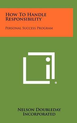 How to Handle Responsibility: Personal Success Program