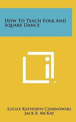 How to Teach Folk and Square Dance