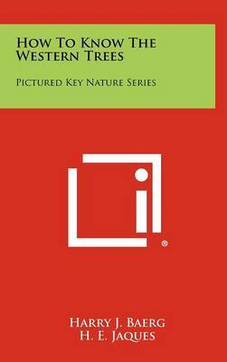 How to Know the Western Trees: Pictured Key Nature Series