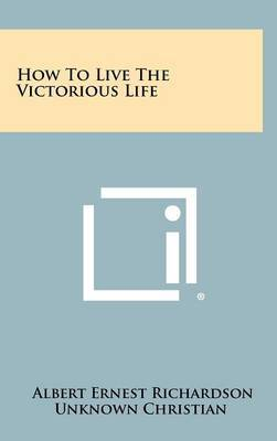 How to Live the Victorious Life