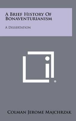 A Brief History of Bonaventurianism: A Dissertation