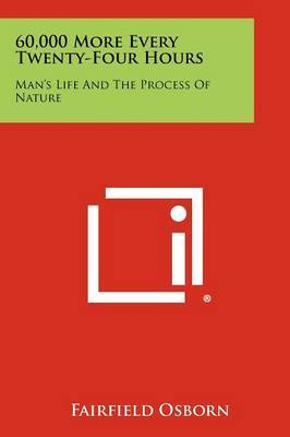 60,000 More Every Twenty-Four Hours: Man's Life and the Process of Nature