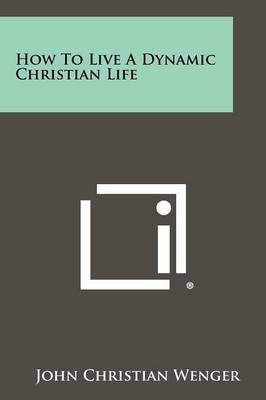 How to Live a Dynamic Christian Life