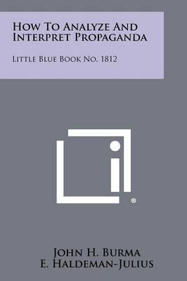 How to Analyze and Interpret Propaganda: Little Blue Book No. 1812