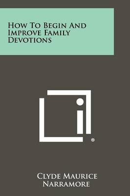 How to Begin and Improve Family Devotions
