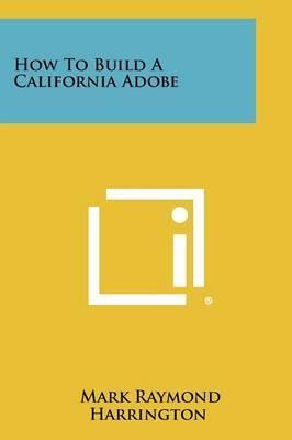 How to Build a California Adobe