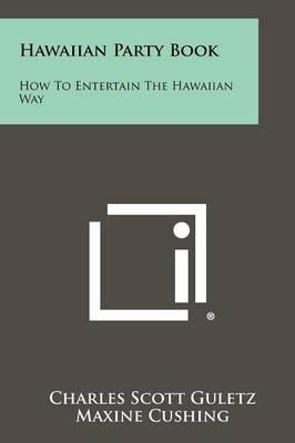 Hawaiian Party Book: How to Entertain the Hawaiian Way