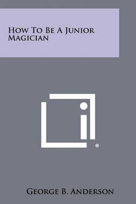 How to Be a Junior Magician