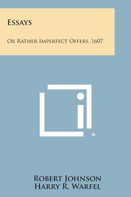 Essays: Or Rather Imperfect Offers, 1607