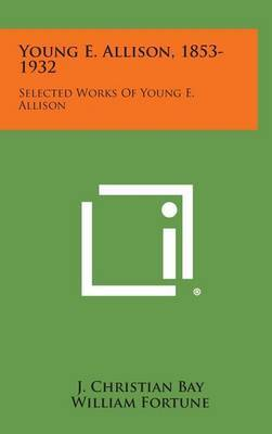 Young E. Allison, 1853-1932: Selected Works of Young E. Allison