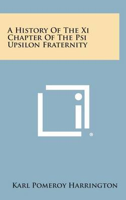 A History of the XI Chapter of the Psi Upsilon Fraternity