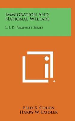 Immigration and National Welfare: L. I. D. Pamphlet Series