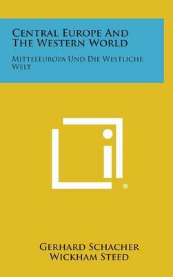 Central Europe and the Western World: Mitteleuropa Und Die Westliche Welt
