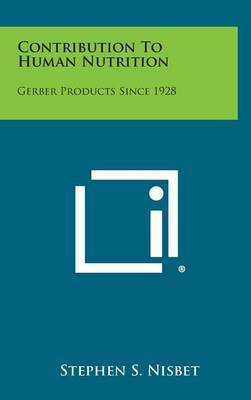 Contribution to Human Nutrition: Gerber Products Since 1928