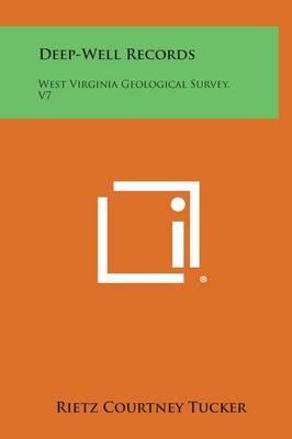 Deep-Well Records: West Virginia Geological Survey, V7