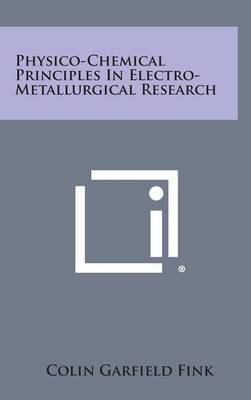 Physico-Chemical Principles in Electro-Metallurgical Research