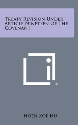 Treaty Revision Under Article Nineteen of the Covenant