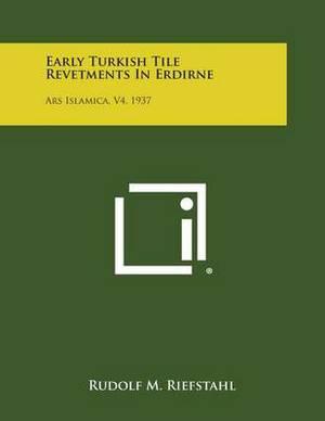 Early Turkish Tile Revetments in Erdirne: Ars Islamica, V4, 1937
