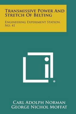 Transmissive Power and Stretch of Belting: Engineering Experiment Station, No. 41