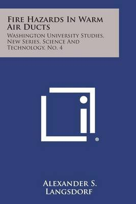 Fire Hazards in Warm Air Ducts: Washington University Studies, New Series, Science and Technology, No. 4