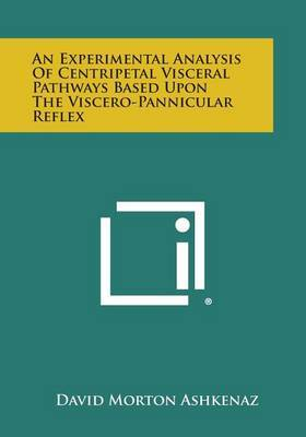 An Experimental Analysis of Centripetal Visceral Pathways Based Upon the Viscero-Pannicular Reflex