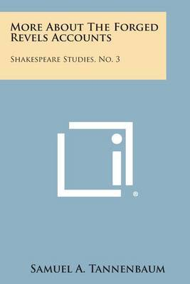 More about the Forged Revels Accounts: Shakespeare Studies, No. 3