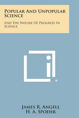 Popular and Unpopular Science: And the Nature of Progress in Science