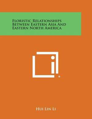 Floristic Relationships Between Eastern Asia and Eastern North America
