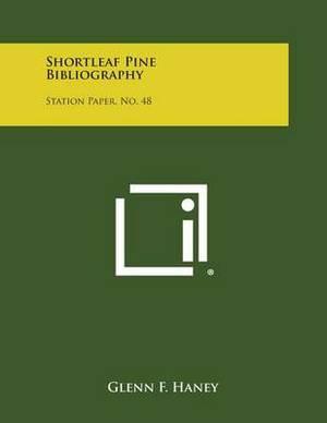 Shortleaf Pine Bibliography: Station Paper, No. 48